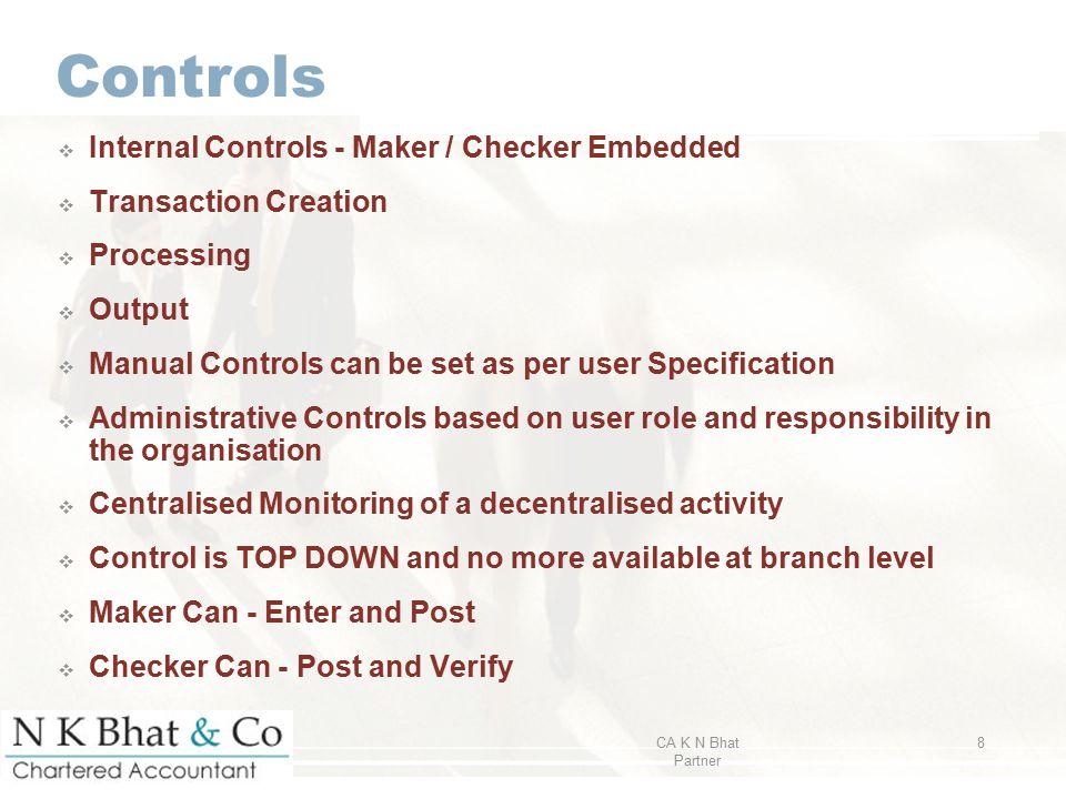Controls Internal Controls - Maker / Checker Embedded