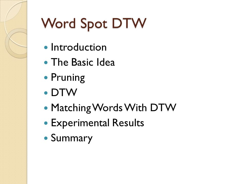 Word Spot DTW Introduction The Basic Idea Pruning DTW