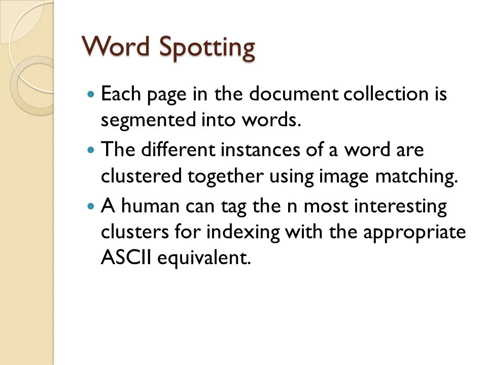 Word Spotting Each page in the document collection is segmented into words.