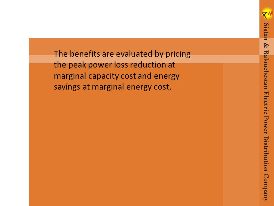 The benefits are evaluated by pricing the peak power loss reduction at