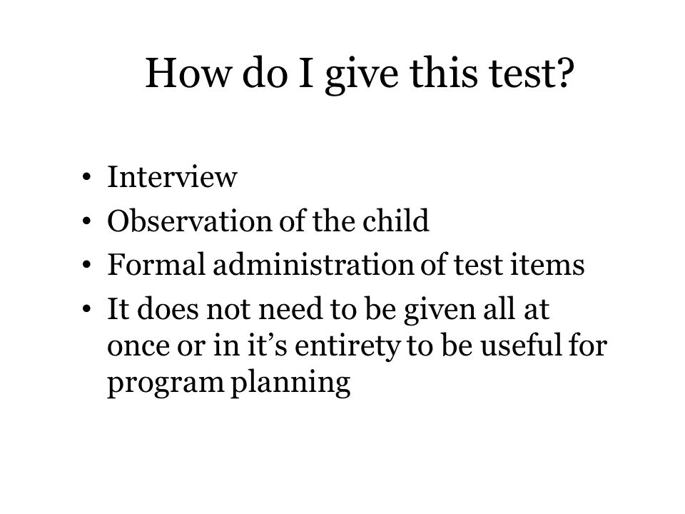 How do I give this test Interview Observation of the child