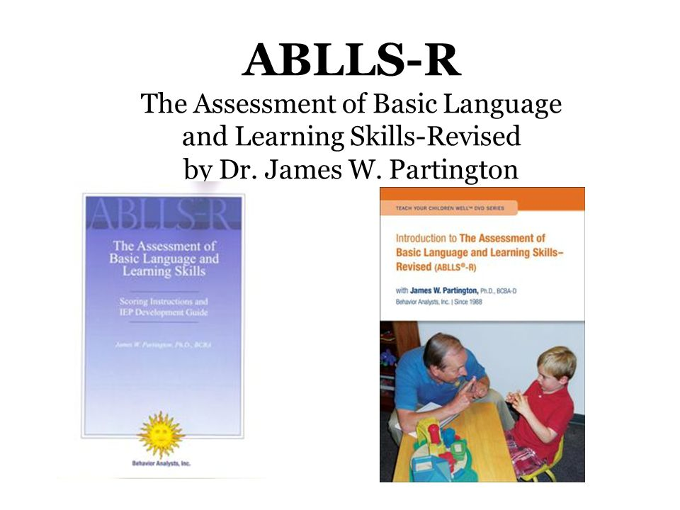 ABLLS-R The Assessment of Basic Language and Learning Skills-Revised by Dr. James W. Partington