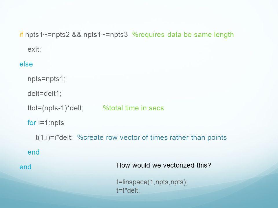 if npts1~=npts2 && npts1~=npts3 %requires data be same length exit;