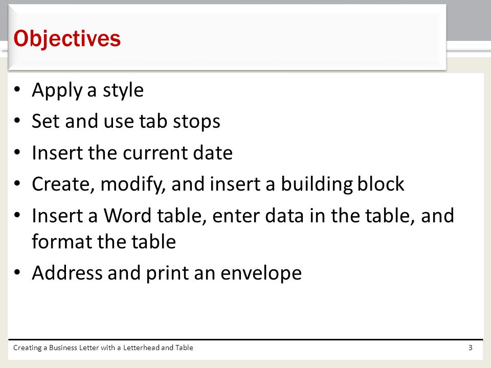 Objectives Apply a style Set and use tab stops Insert the current date