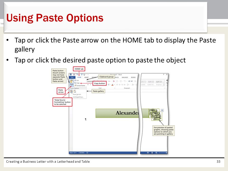 Using Paste Options Tap or click the Paste arrow on the HOME tab to display the Paste gallery.