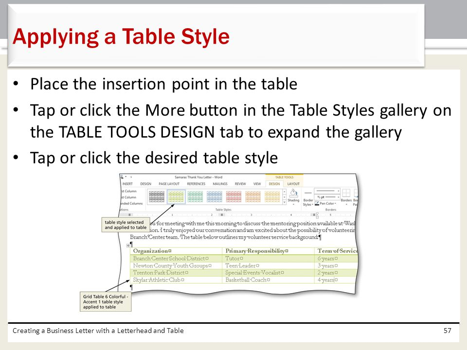 Applying a Table Style Place the insertion point in the table