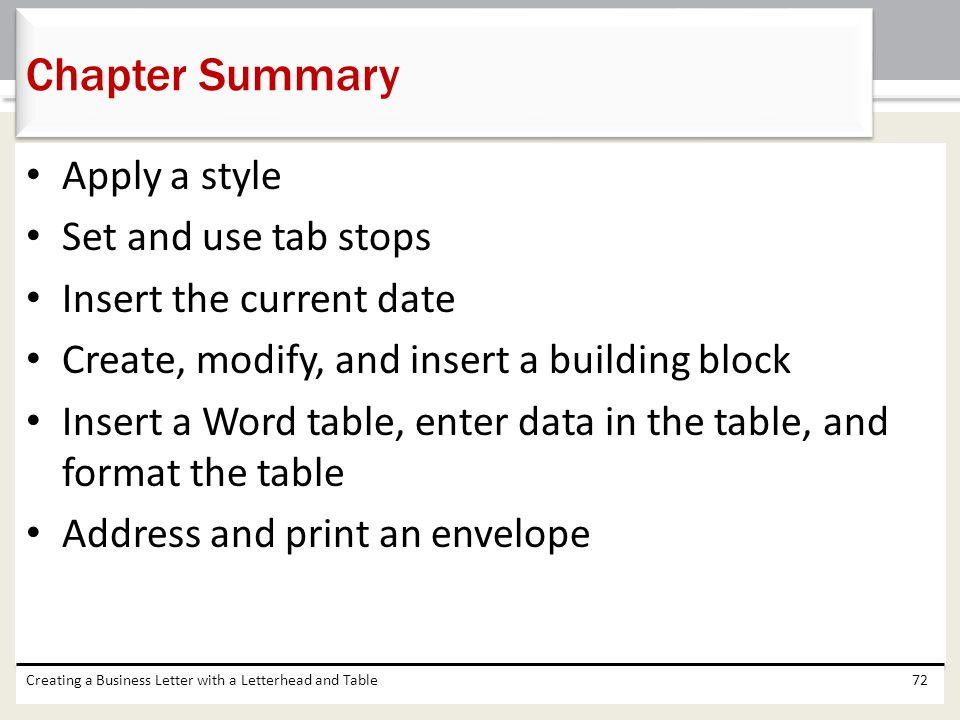 Chapter Summary Apply a style Set and use tab stops