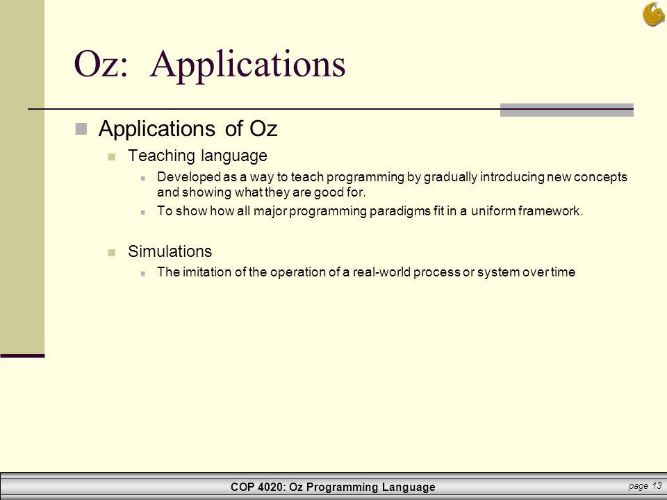 Oz: Applications Applications of Oz Teaching language Simulations