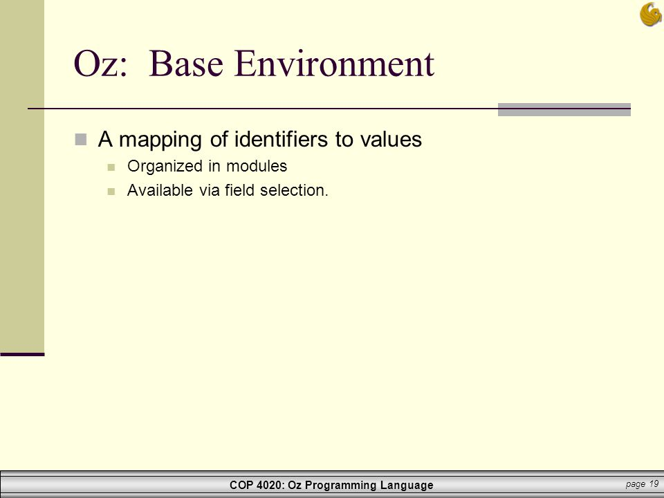 Oz: Base Environment A mapping of identifiers to values