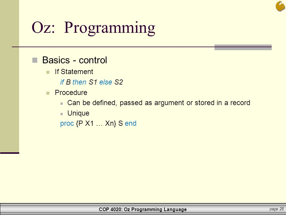 Oz: Programming Basics - control If Statement if B then S1 else S2