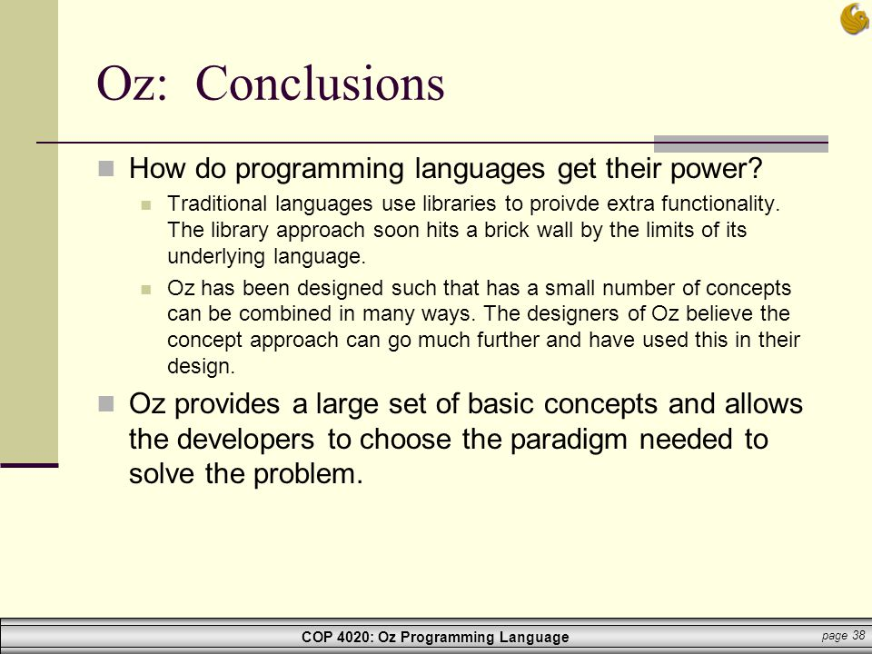 Oz: Conclusions How do programming languages get their power