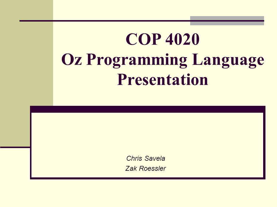 COP 4020 Oz Programming Language Presentation