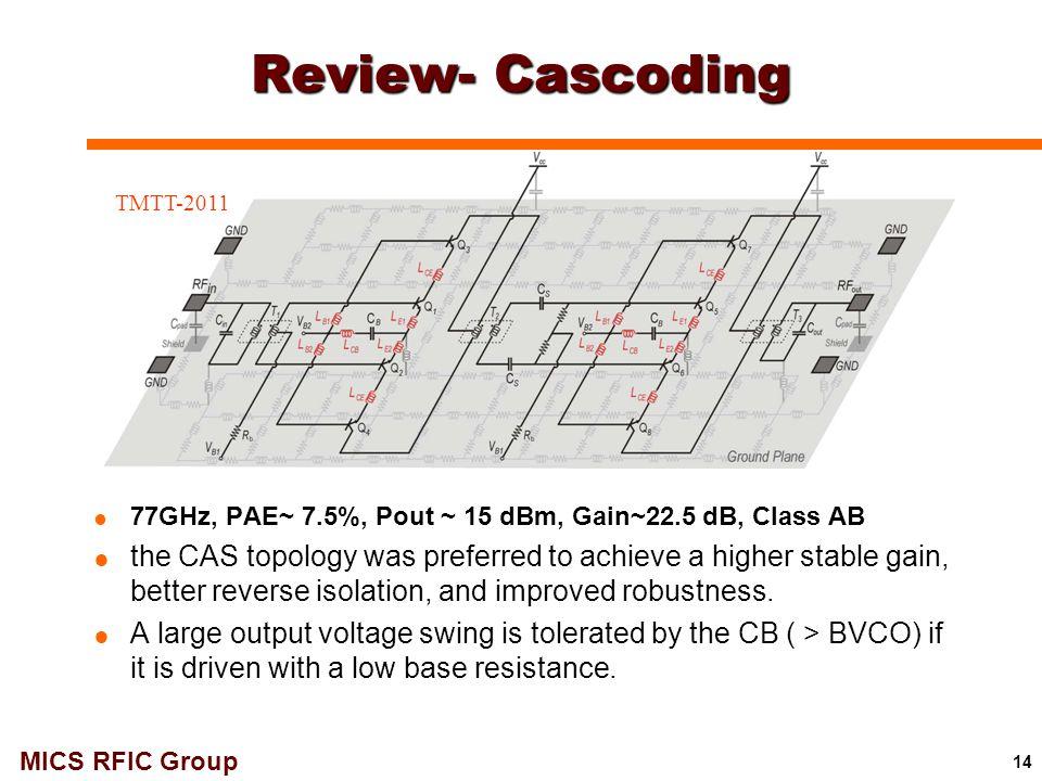 Review- Cascoding TMTT-2011. 77GHz, PAE~ 7.5%, Pout ~ 15 dBm, Gain~22.5 dB, Class AB.