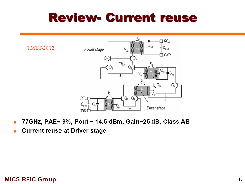 Review- Current reuse TMTT-2012. 77GHz, PAE~ 9%, Pout ~ 14.5 dBm, Gain~25 dB, Class AB.