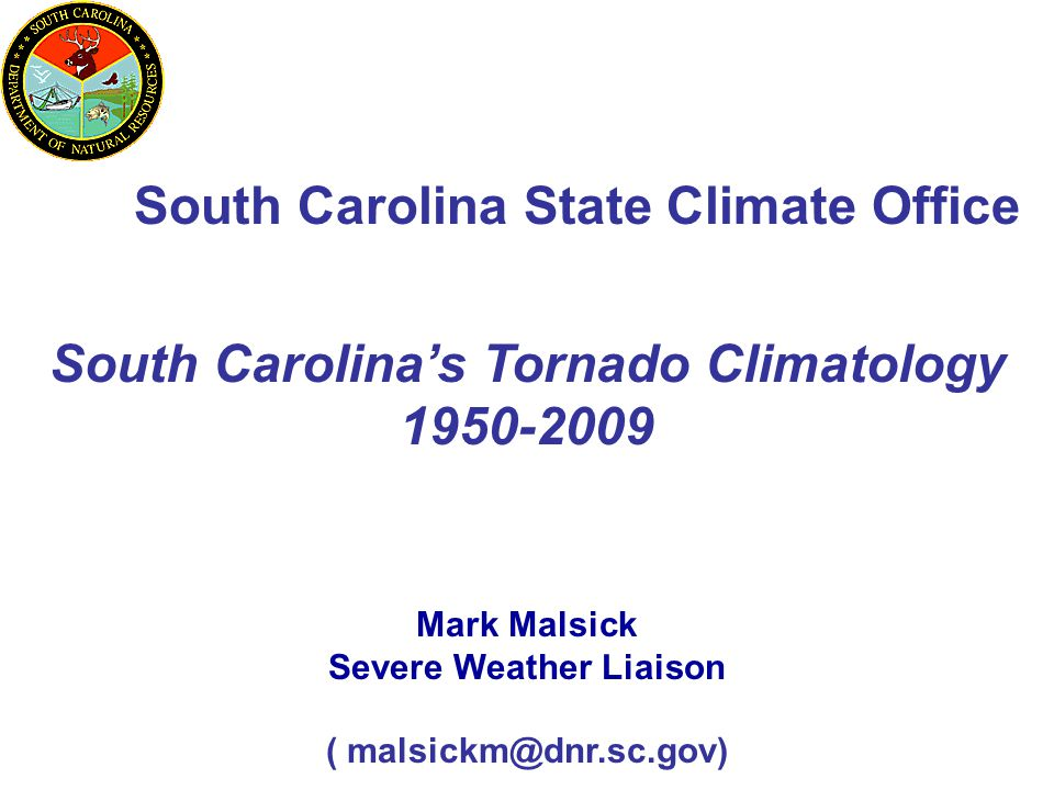South Carolina's Tornado Climatology 1950-2009 Severe Weather Liaison
