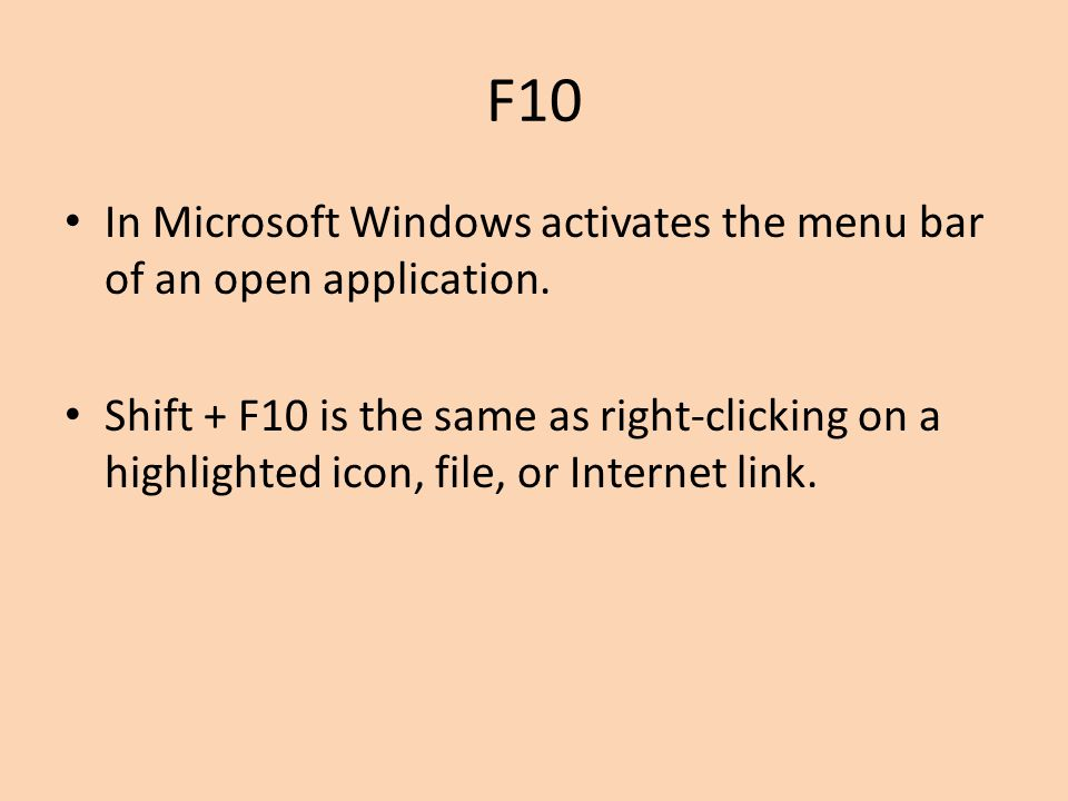 F10 In Microsoft Windows activates the menu bar of an open application.
