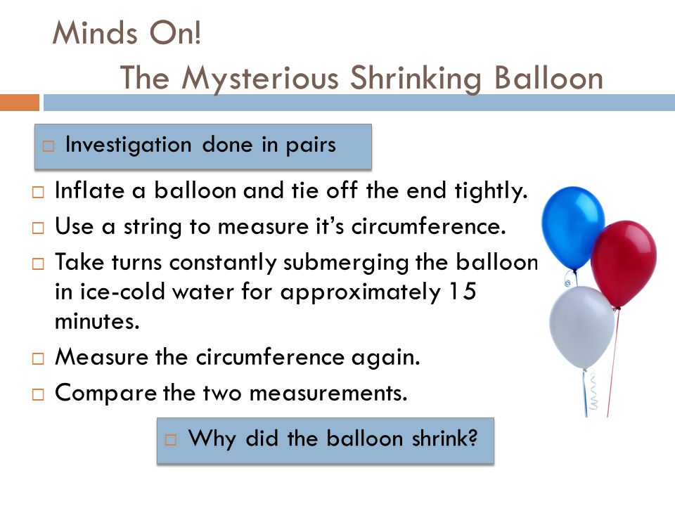 Minds On! The Mysterious Shrinking Balloon