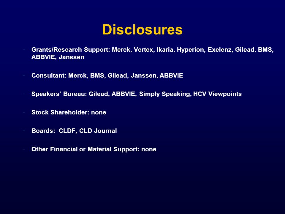 Disclosures Grants/Research Support: Merck, Vertex, Ikaria, Hyperion, Exelenz, Gilead, BMS, ABBVIE, Janssen.