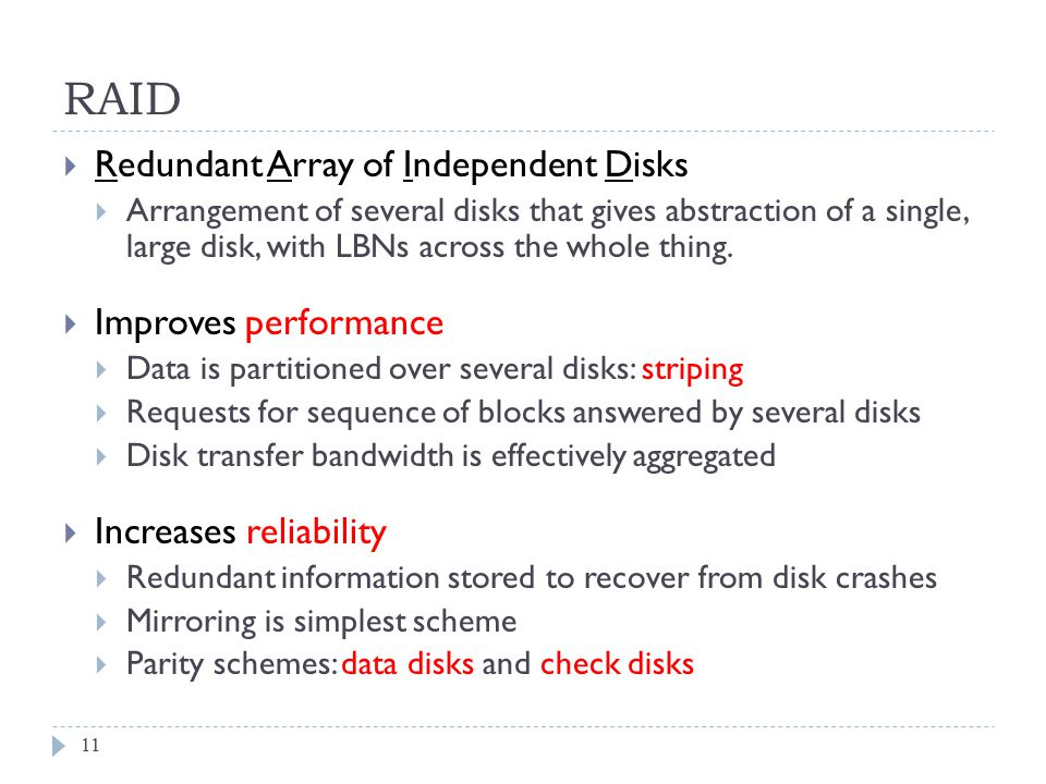 RAID Redundant Array of Independent Disks Improves performance