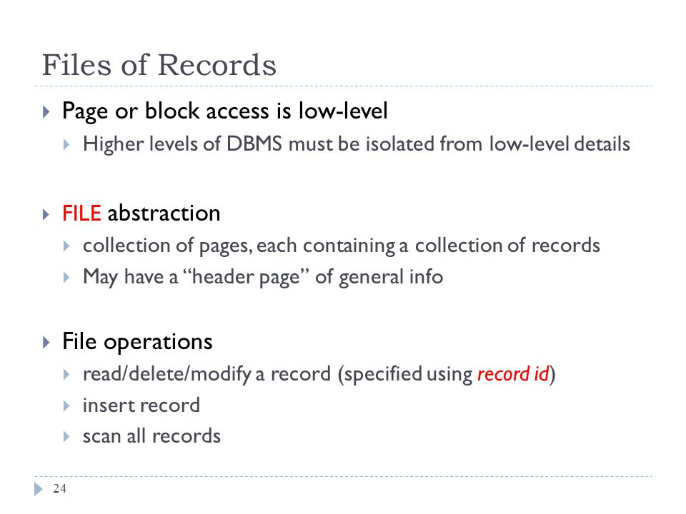 Files of Records Page or block access is low-level File operations