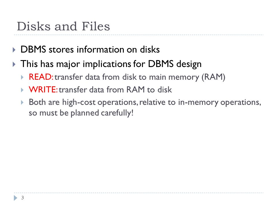 Disks and Files DBMS stores information on disks