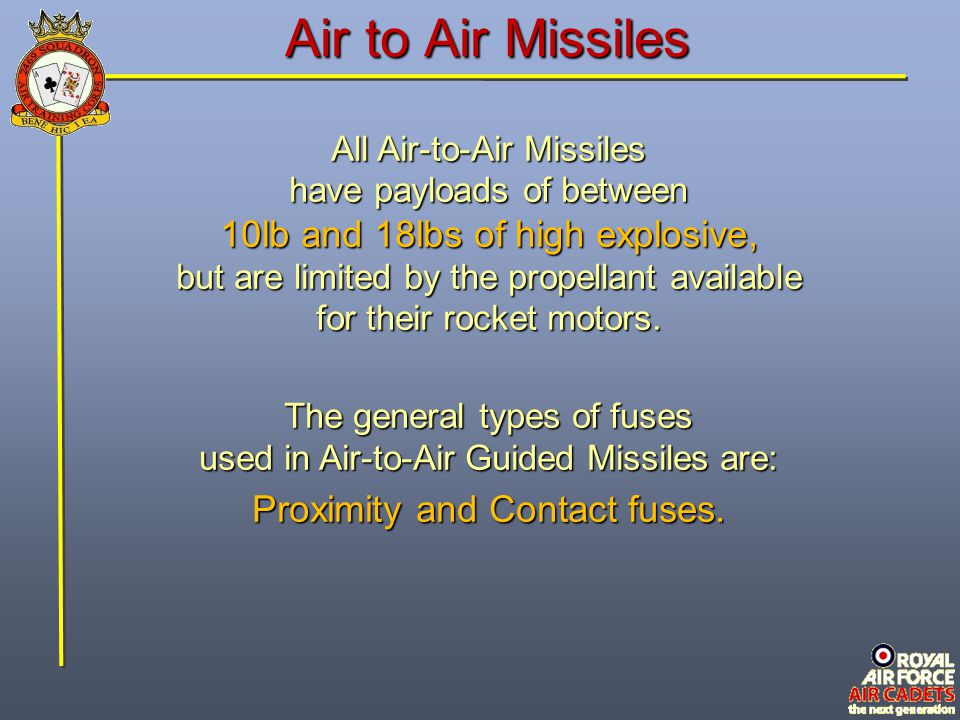 Air to Air Missiles 10lb and 18lbs of high explosive,