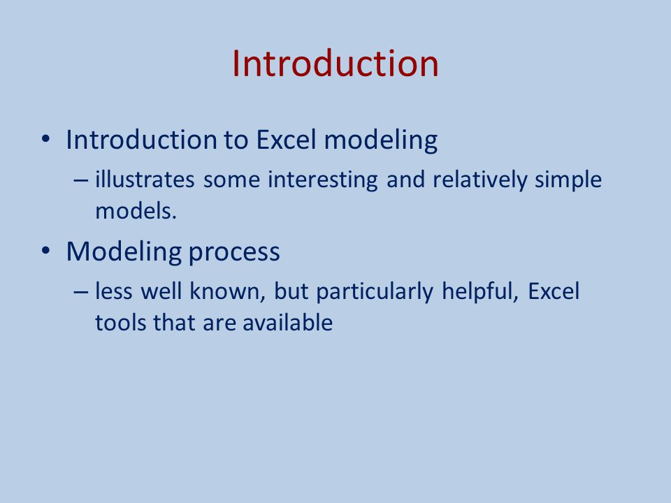 Introduction Introduction to Excel modeling Modeling process
