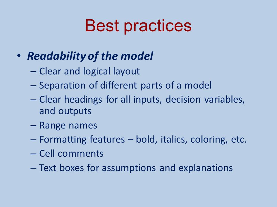 Best practices Readability of the model Clear and logical layout