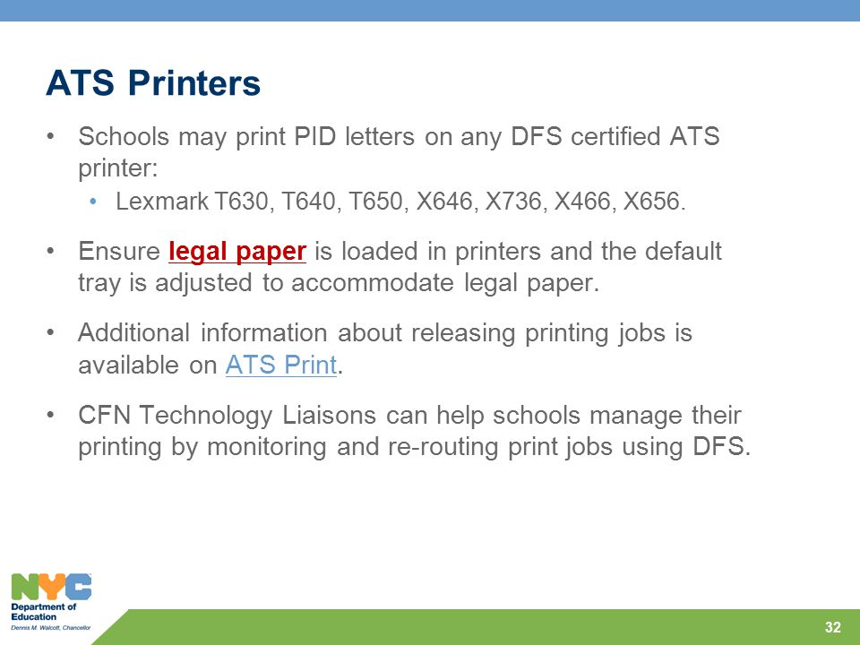 ATS Printers Schools may print PID letters on any DFS certified ATS printer: Lexmark T630, T640, T650, X646, X736, X466, X656.
