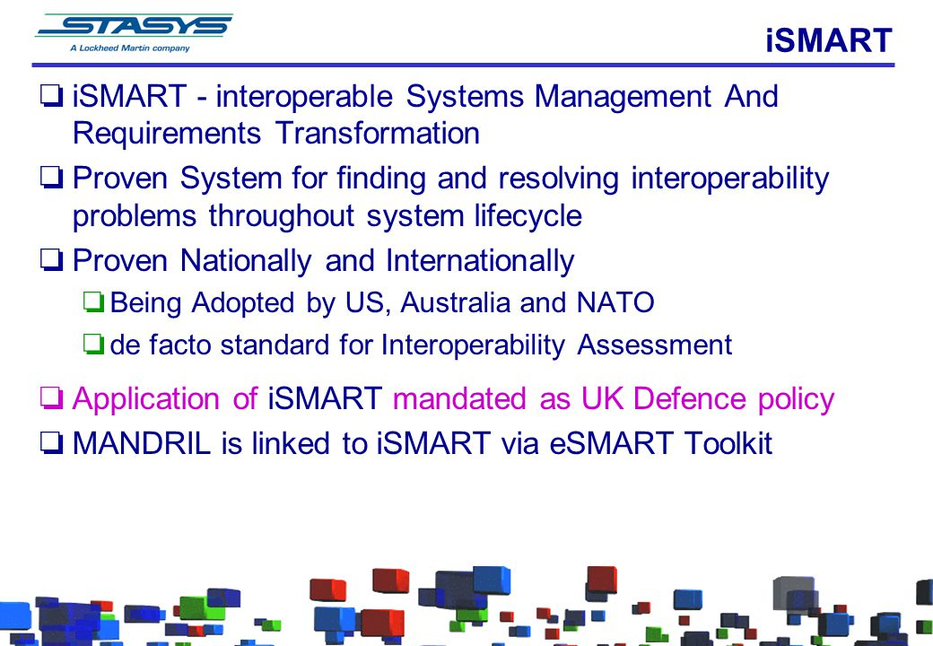 iSMART iSMART - interoperable Systems Management And Requirements Transformation.