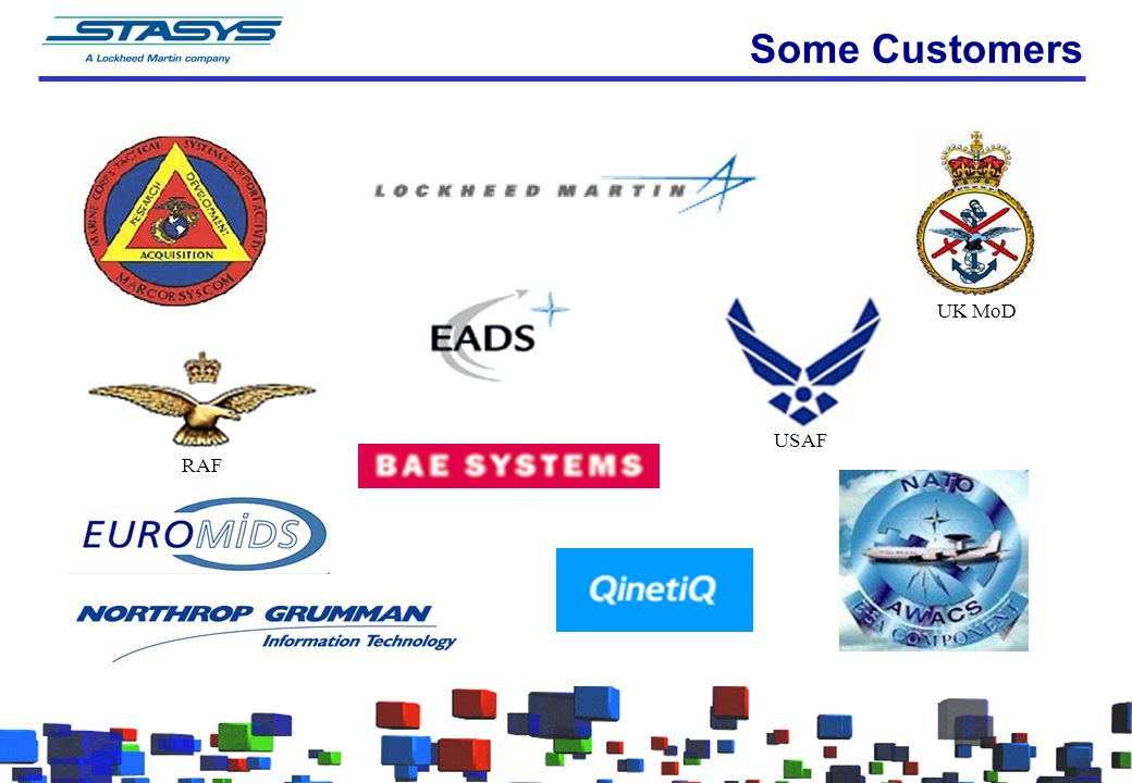 Some Customers UK MoD USAF RAF