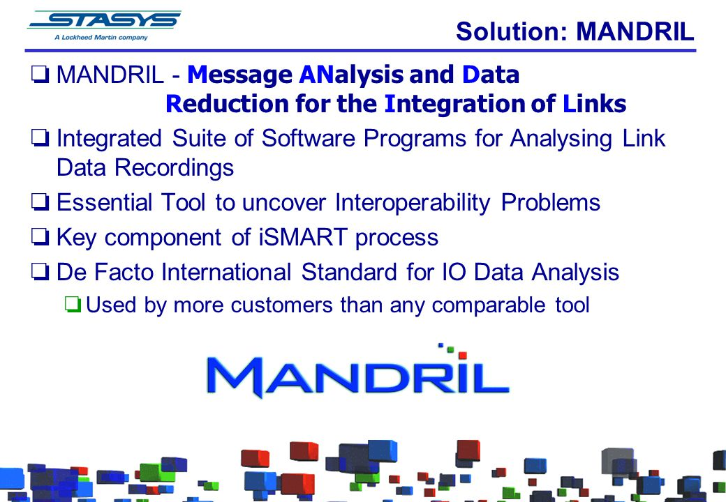 Solution: MANDRIL MANDRIL - Message ANalysis and Data Reduction for the Integration of Links.