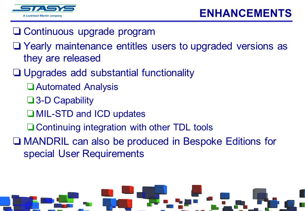 ENHANCEMENTS Continuous upgrade program
