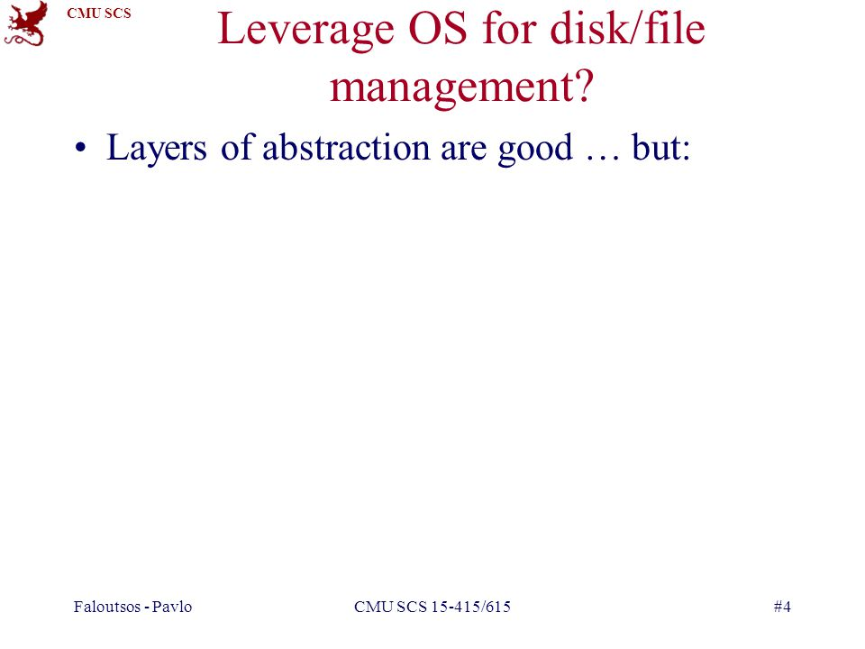 Leverage OS for disk/file management