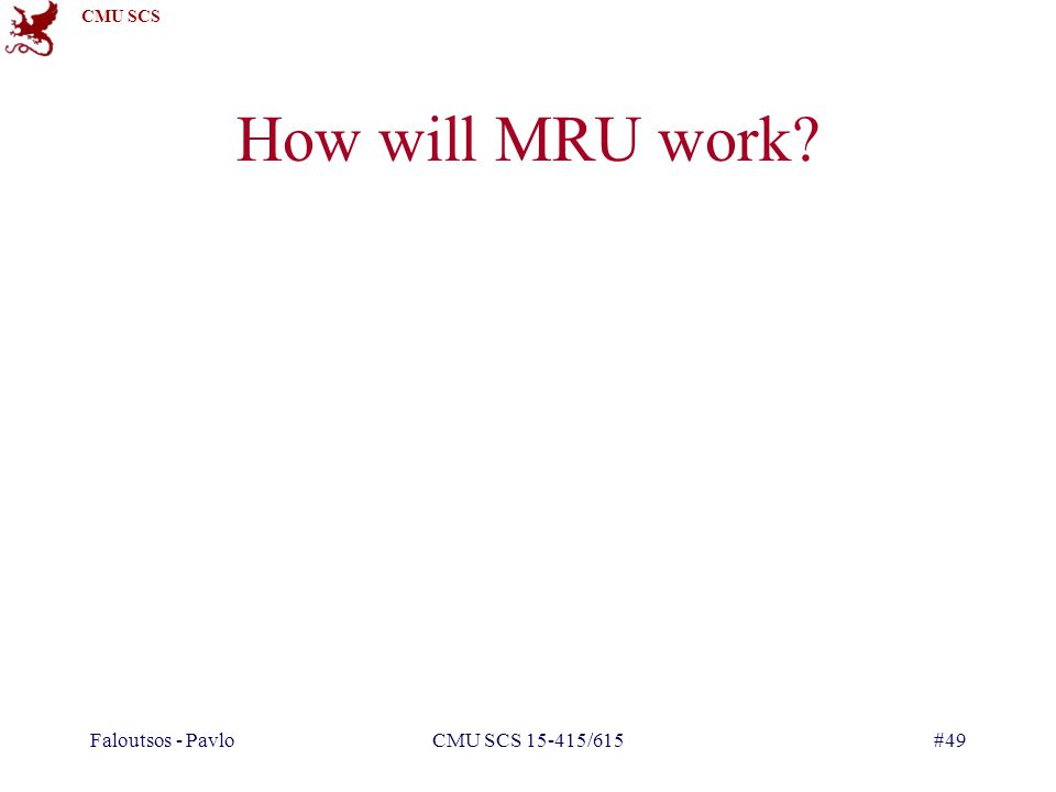 How will MRU work Faloutsos - Pavlo CMU SCS 15-415/615