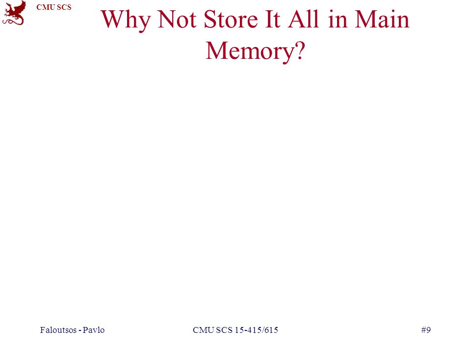 Why Not Store It All in Main Memory