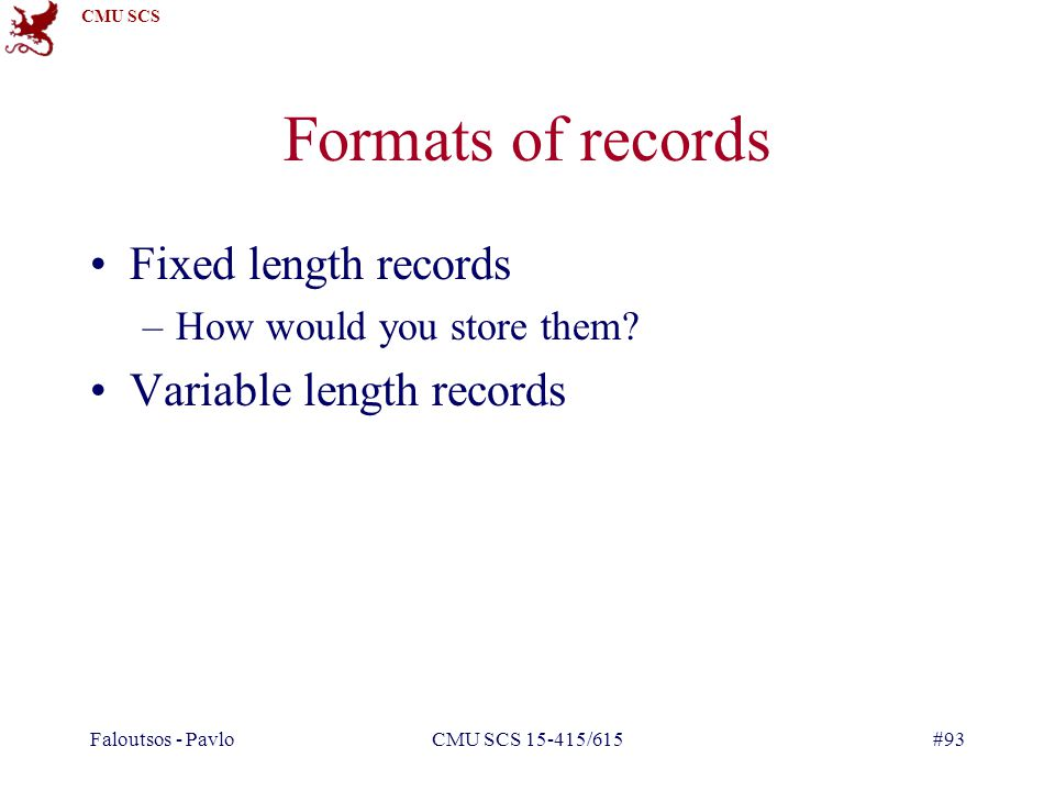 Formats of records Fixed length records Variable length records