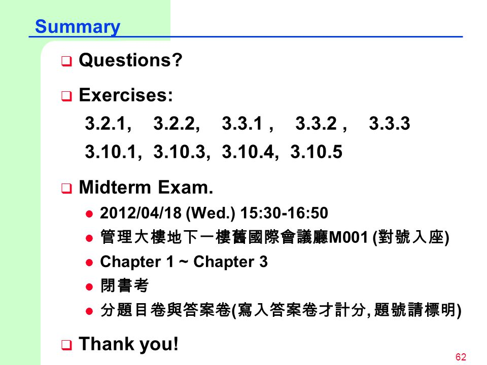 Summary Questions Exercises: 3.2.1, 3.2.2, 3.3.1 , 3.3.2 , 3.3.3