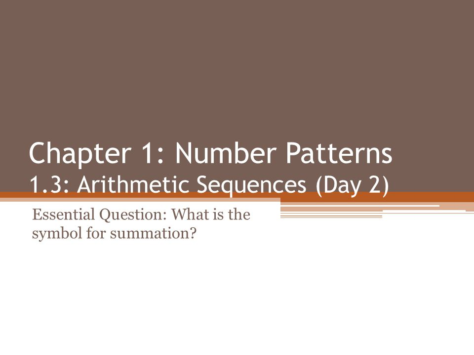 Chapter 1: Number Patterns 1.3: Arithmetic Sequences (Day 2)