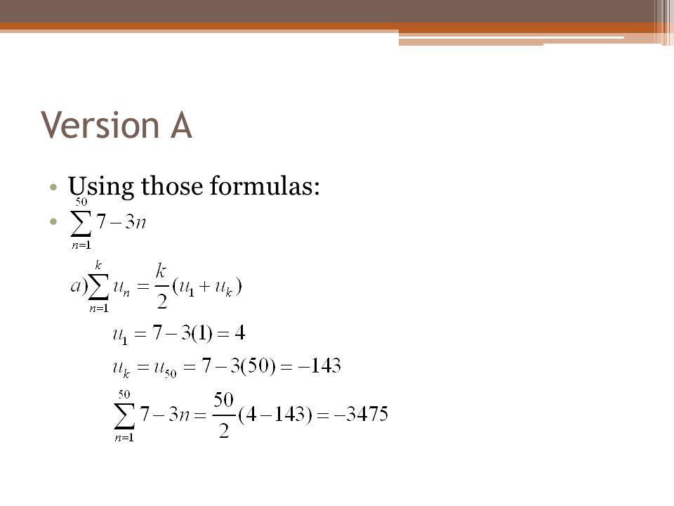 Version A Using those formulas: