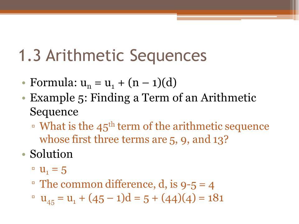 1.3 Arithmetic Sequences Formula: un = u1 + (n – 1)(d)