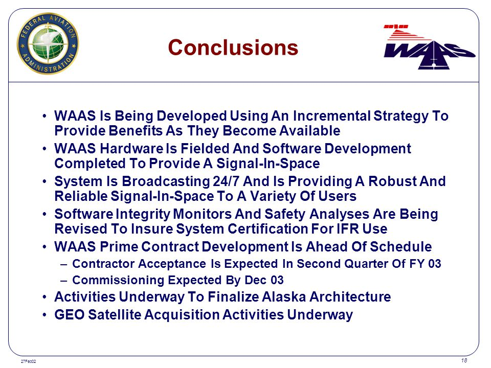 Conclusions WAAS Is Being Developed Using An Incremental Strategy To Provide Benefits As They Become Available.