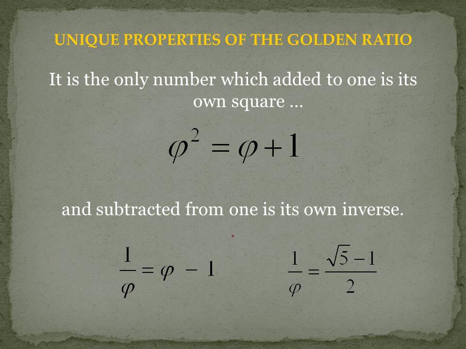 UNIQUE PROPERTIES OF THE GOLDEN RATIO