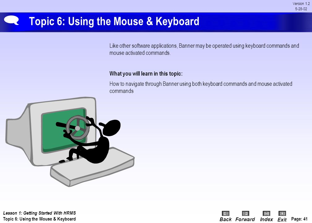 Topic 6: Using the Mouse & Keyboard