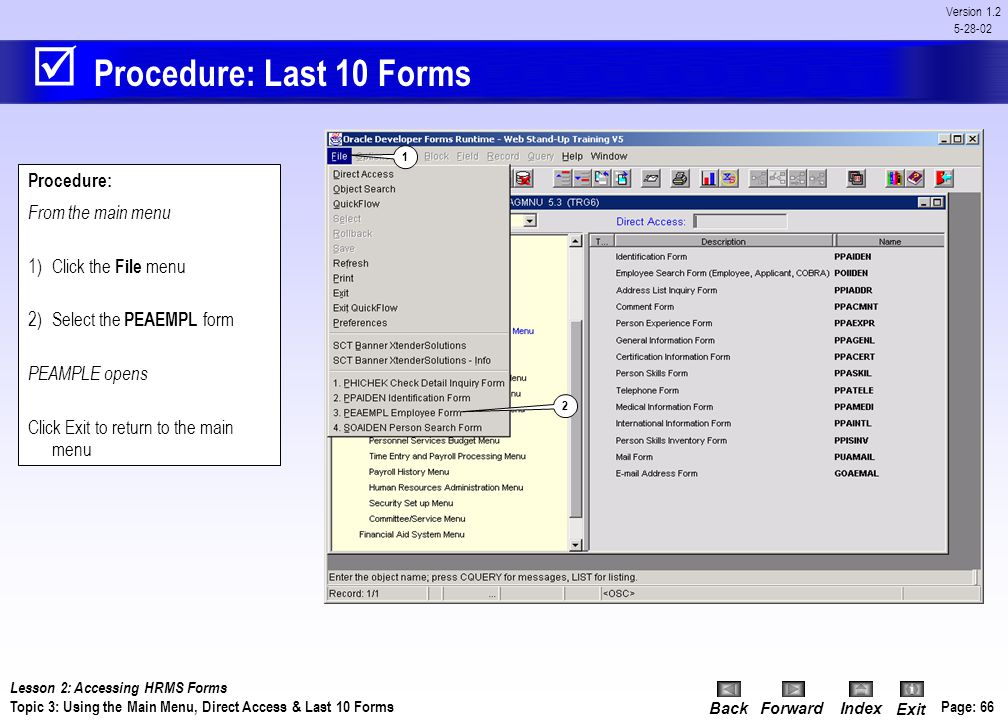  Procedure: Last 10 Forms Procedure: From the main menu