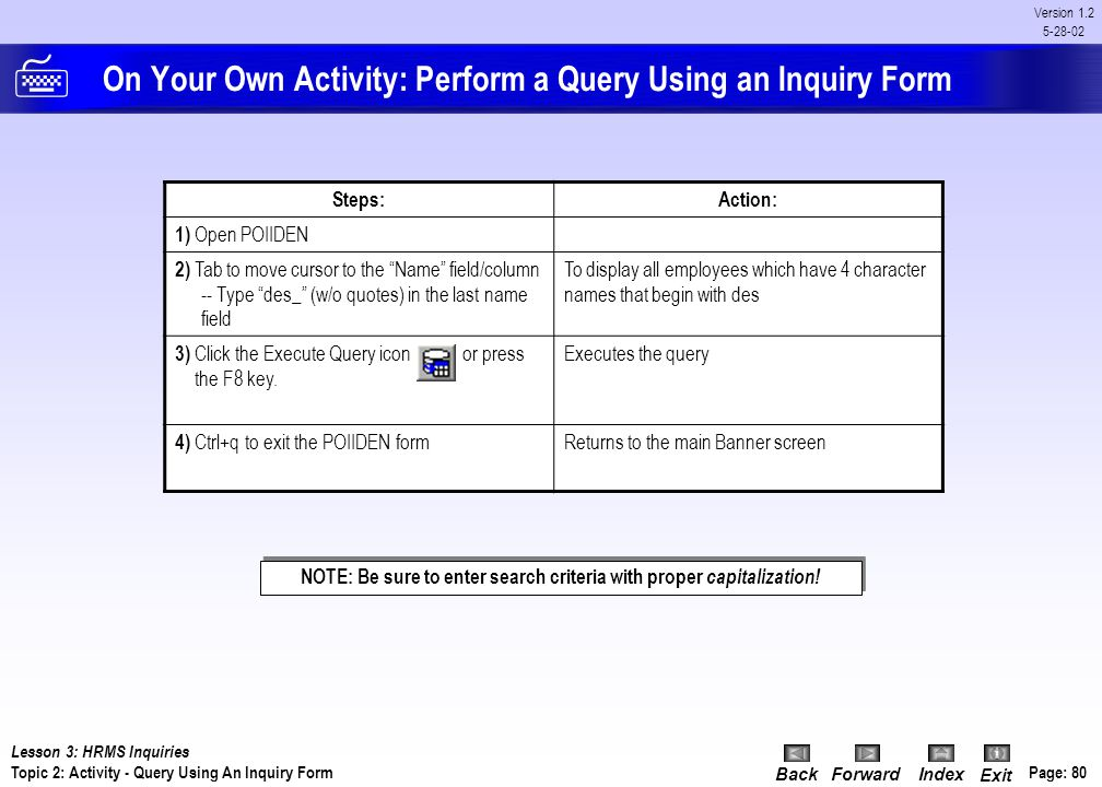 On Your Own Activity: Perform a Query Using an Inquiry Form