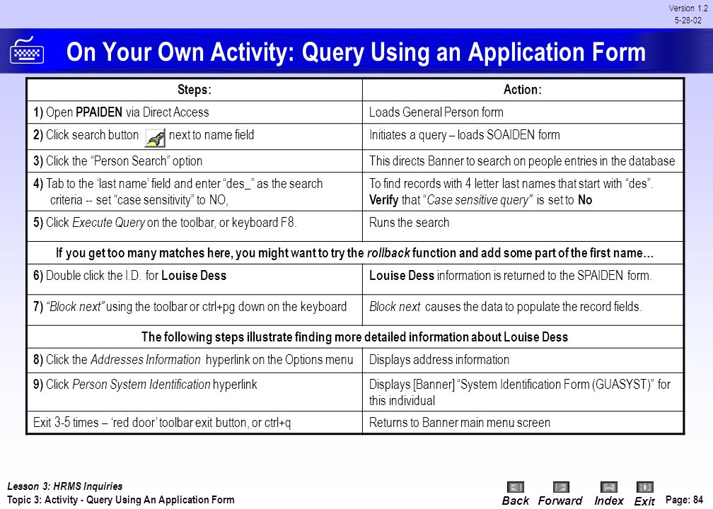 On Your Own Activity: Query Using an Application Form
