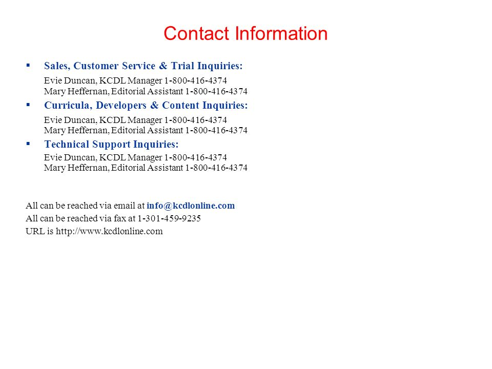Contact Information Sales, Customer Service & Trial Inquiries: