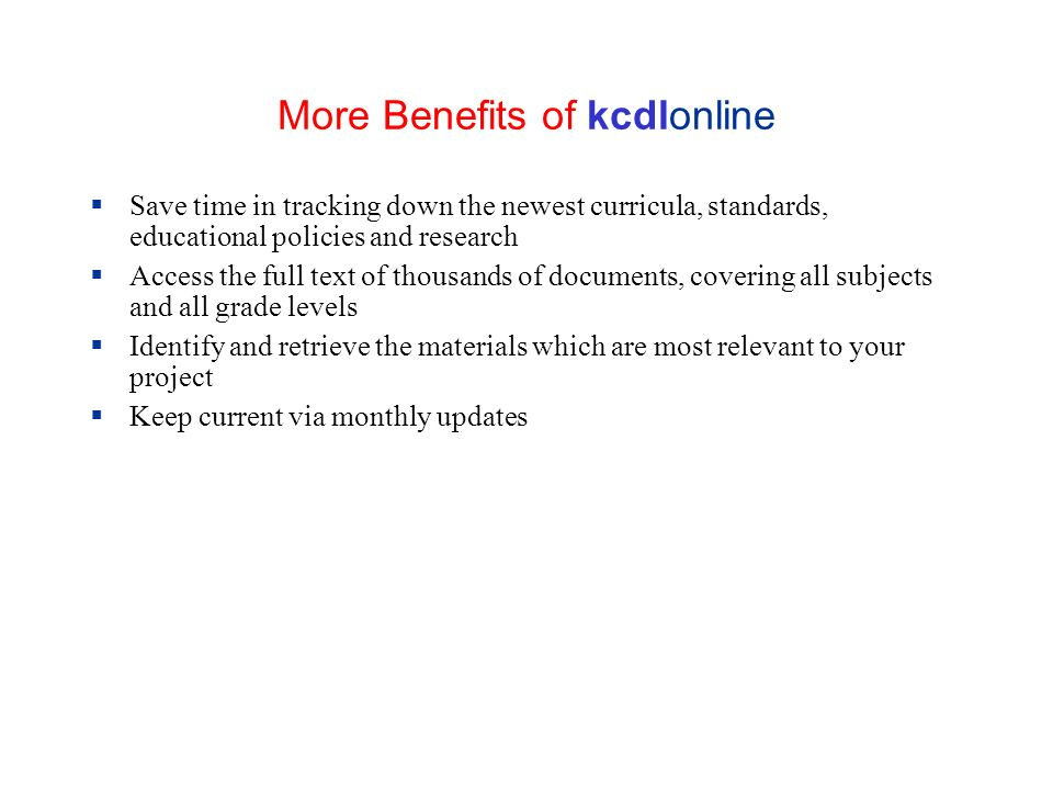 More Benefits of kcdlonline
