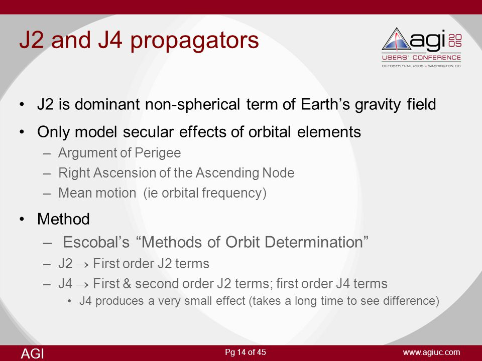 J2 and J4 propagators J2 is dominant non-spherical term of Earth's gravity field. Only model secular effects of orbital elements.